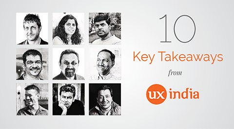 10 Key Takeaways from UX India Conference 2016