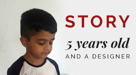 Story of a 5 Years Old Kid And a Designer