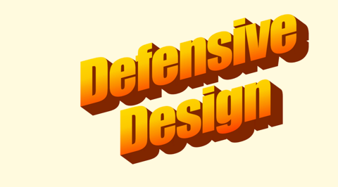 Defensive Design Framework