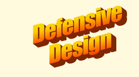 Defensive Design Framework